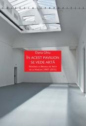 În acest pavilion se vede artă<br>România la Bienala de Artă de la Veneţia