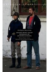 Metaforă. Protest. Concept - Performance art din România şi Moldova