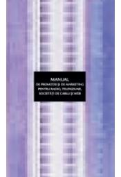 Manual de promotie si de marketing pentru radio, televiziune, societati de cablu si web