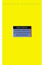 Femeile indigene şi cosmoviziunea decolonială