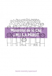 Miracolul de la Cluj și M.I.S.A.PĂRUT
