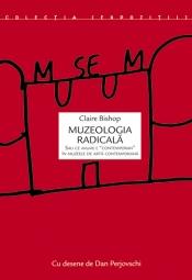 """Muzeologia radicală sau ce anume e """"contemporan"""" în muzeele de artă contemporană"""