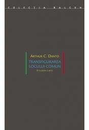 Transfigurarea locului comun<br>O filosofie a artei