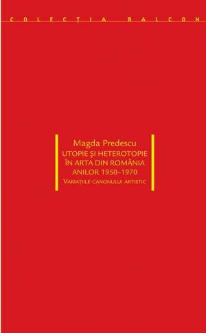 Utopie și heterotopie în arta din România anilor 1950-1970 image #0