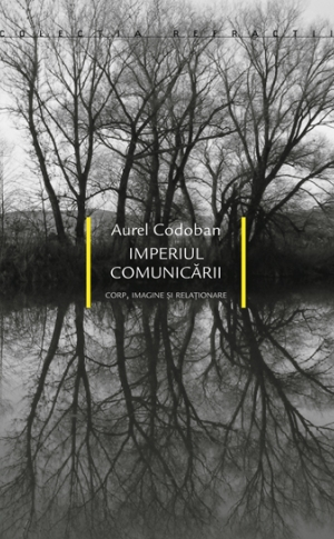 Imperiul comunicării - Corp, imagine şi relaţionare image #0