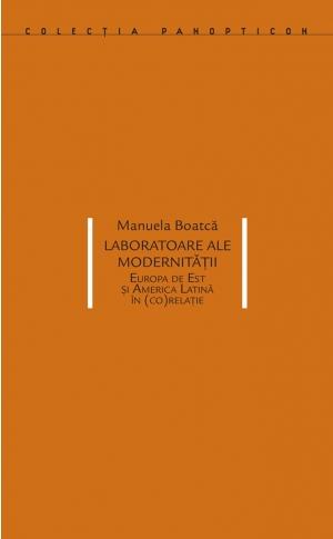 Laboratoare ale modernității. Europa de Est și America Latină în (co)relație image #0