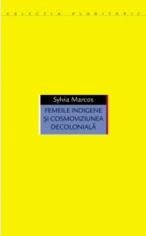 Femeile indigene şi cosmoviziunea decolonială image #0