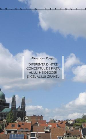 Diferenţa dintre conceptul de piaţă al lui Heidegger şi cel al lui Granel image #0