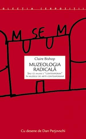 """Muzeologia radicală sau ce anume e """"contemporan"""" în muzeele de artă contemporană image #0"""