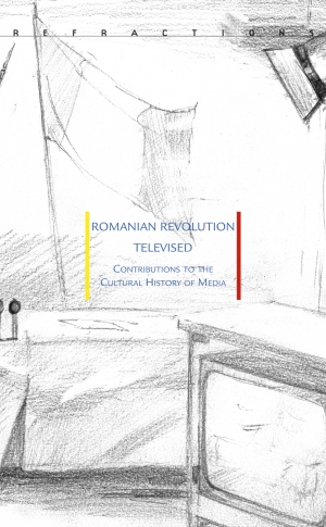 Romanian Revolution Televised<br> Contributions to the Cultural History of Media image #0